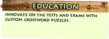 Education - innovate on the tests and exams with custom crossword puzzles.