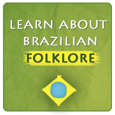 Learn About Brazilian Folklore