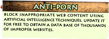Anti-porn - block inappropriate web content using artificial intelligence techniques. update it for free to obtain a data base of thousands of improper websites.