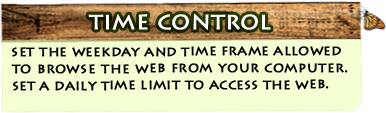 Time Control - set the weekday and time frame allowed to browse the web from your computer. set a daily time limit to access the web.